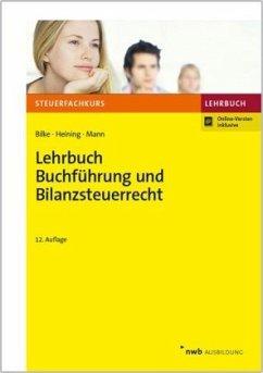 Lehrbuch Buchführung und Bilanzsteuerrecht - Bilke, Kurt; Heining, Rudolf; Mann, Peter