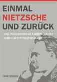 Einmal Nietzsche und Zurück