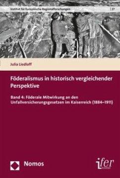 Föderalismus in historisch vergleichender Perspektive - Liedloff, Julia