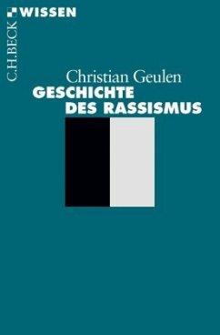 Geschichte des Rassismus - Geulen, Christian