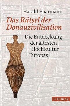 Das Rätsel der Donauzivilisation - Haarmann, Harald