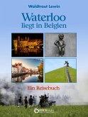 Waterloo liegt in Belgien (eBook, ePUB)
