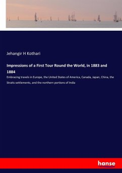 Impressions of a First Tour Round the World, in 1883 and 1884