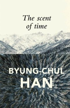 The Scent of Time - Han, Byung-Chul