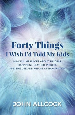 Forty Things I Wish I'd Told My Kids - Allcock, John