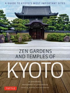 Zen Gardens and Temples of Kyoto: A Guide to Kyoto's Most Important Sites - Dougill, John