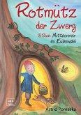 Rotmütz der Zwerg (Bd. 3): Mittsommer im Eulenwald