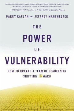 The Power of Vulnerability: How to Create a Team of Leaders by Shifting Inward - Kaplan, Barry; Manchester, Jeffrey