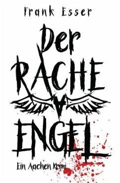 Der Racheengel - Ein Aachen Krimi