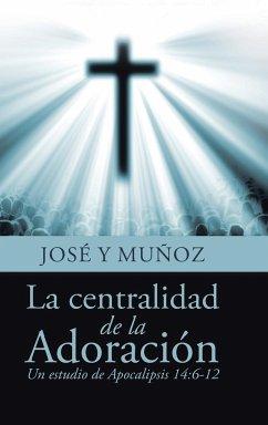 La centralidad de la Adoración
