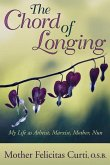 The Chord of Longing: My Life as Atheist, Marxist, Mother, Nun