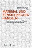 Material und künstlerisches Handeln (eBook, PDF)