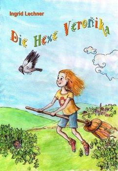 Die Hexe Veronika (eBook, ePUB) - Lechner, Ingrid