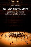 Sounds that matter - Dynamiken des Hörens in Theater und Performance (eBook, PDF)