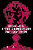 Gewalt im Computerspiel (eBook, PDF)