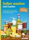 Selber machen statt kaufen – Küche (eBook, ePUB)