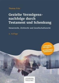 Gezielte Vermögensnachfolge durch Testament und Schenkung (eBook, PDF) - Fritz, Thomas