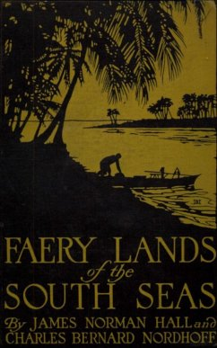 Faery Lands of the South Seas - James Norman Hall, Charles Bernard Nordhoff (eBook, ePUB) - Hall, James Norman