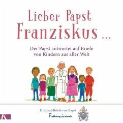Lieber Papst Franziskus ... (Mängelexemplar) - Franziskus