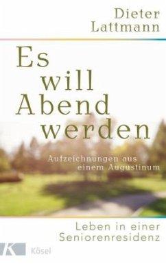 Es will Abend werden (Mängelexemplar) - Lattmann, Dieter
