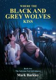Where The Black and Grey Wolves Kiss (The Sabienn Feel Adventures, #2) (eBook, ePUB)