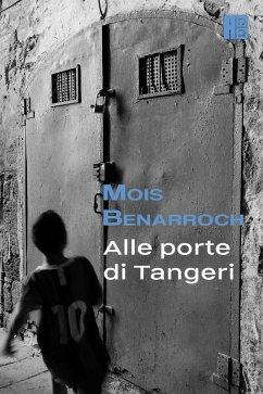 Alle Porte di Tangeri (eBook, ePUB) - Benarroch, Mois