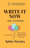 Write it Now. Book 9 - On Publishing (Write Your Novel or Memoir. A Series Guide For Beginners, #9) (eBook, ePUB)