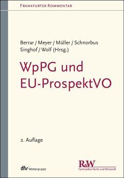 WpPG und EU-ProspektVO (eBook, PDF) - Berrar, Carsten; Schnorbus, York; Meyer, Andreas; Müller, Cordula; Wolf, Christoph; Singhof, Bernd