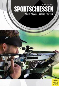 Sportschießen (eBook, PDF) - Wiegand, Klaus
