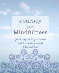 Journey into Mindfulness (eBook, ePUB) - Collard, Patrizia