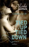 Tied up, tied down - Gefesselt von Dir