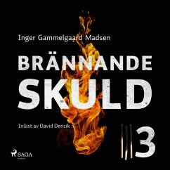9788711796931 - Madsen, Inger Gammelgaard: Brännande skuld: Avsnitt 3 (oförkortat) (MP3-Download) - Bog