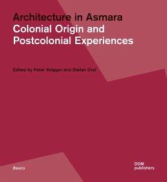 Architecture in Asmara - Volgger, Peter; Graf, Stefan