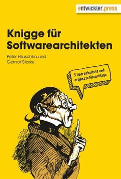 Knigge für Softwarearchitekten - Hruschka, Peter; Starke, Gernot