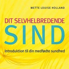 9788711783269 - Holland, Mette Louise: Dit selvhelbredende sind (uforkortet) (MP3-Download) - Bog
