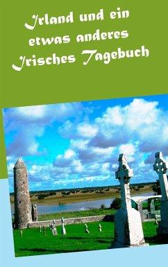 Irland und ein etwas anderes Irisches Tagebuch - Pein, Wolfgang