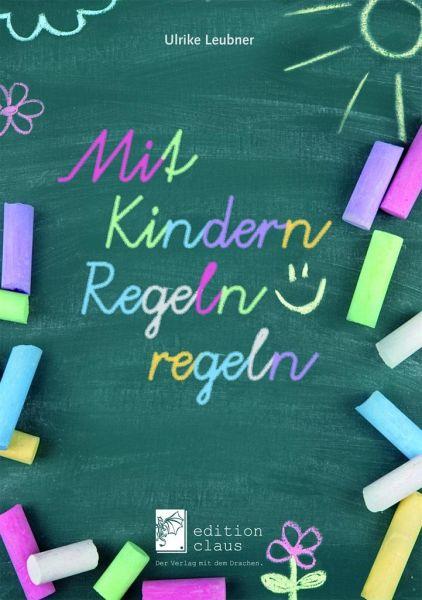 Mit Kindern Regeln regeln - Leubner, Ulrike