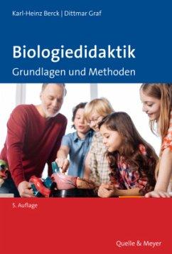 Biologiedidaktik - Berck, Karl-Heinz; Graf, Dittmar