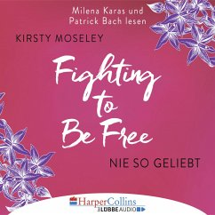 Nie so geliebt / Fighting to be free Bd.1 (MP3-Download) - Moseley, Kirsty