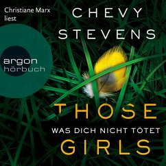 Those Girls - Was dich nicht tötet (Ungekürzte Lesung) (MP3-Download) - Stevens, Chevy