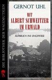 Mit Albert Schweitzer im Urwald (eBook, ePUB)