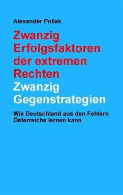 Zwanzig Erfolgsfaktoren der extremen Rechten: Zwanzig Gegenstrategien (eBook, ePUB)