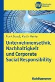 Unternehmensethik, Nachhaltigkeit und Corporate Social Responsibility (eBook, ePUB)