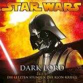 Dark Lord - Teil 1: Die letzten Stunden der Klon-Kriege (MP3-Download)