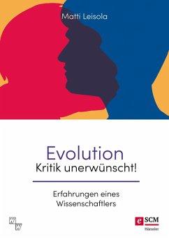 Evolution - Kritik unerwünscht! (eBook, ePUB) - Leisola, Matti
