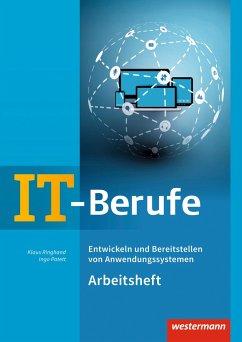 IT-Berufe: Entwickeln und Bereitstellen von Anwendungssystemen: Arbeitsheft - Ringhand, Klaus