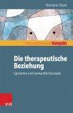 Die therapeutische Beziehung - Spielarten und verwandte Konzepte (eBook, PDF)