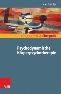 Psychodynamische Körperpsychotherapie (eBook, PDF) - Geißler, Peter