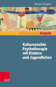 Kultursensible Psychotherapie mit Kindern und Jugendlichen (eBook, PDF) - Schepker, Renate