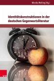 Identitätskonstruktionen in der deutschen Gegenwartsliteratur (eBook, PDF)